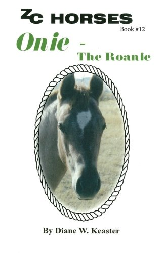 Download Onie-The Roanie (ZC Horses) (Volume 12) pdf epub
