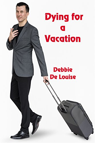 Dying for a Vacation by [De Louise, Debbie]