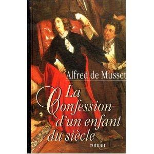 """Afficher """"La confession d'un enfant du siècle"""""""