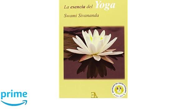 La Esencia Del Yoga: Amazon.es: Swami Sivananda: Libros