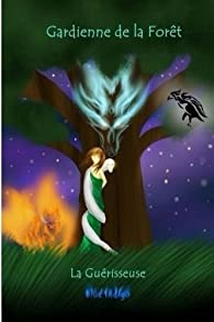 Gardienne de la forêt : La guérisseuse par Blue Indigo