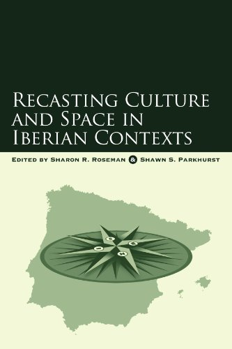 Recasting Culture and Space in Iberian Contexts (SUNY series in National Identities)