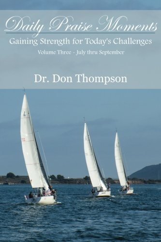 Daily Praise Moments: Gaining Strength for Today's Challenges -- Volume 3  July through September