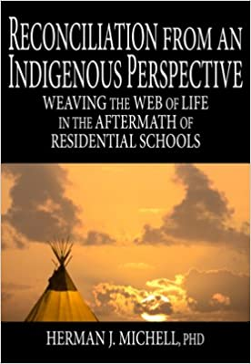 Reconciliation from an Indigenous Perspective: Weaving the Web of
