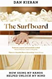 The Surfboard: How Using My Hands Helped Unlock My