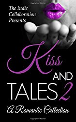 Kiss and Tales 2: A Romantic Collection: Volume 8 (The Indie Collaboration)