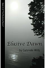 Elusive Dawn (Muskoka Novels) by Gabriele Wills (2008-11-28) Paperback