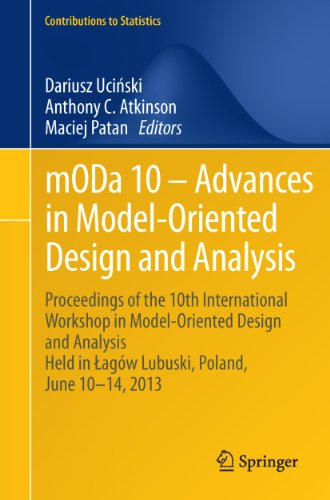 Download mODa 10 – Advances in Model-Oriented Design and Analysis: Proceedings of the 10th International Workshop in Model-Oriented Design and Analysis Held in … 10-14, 2013 (Contributions to Statistics) Pdf