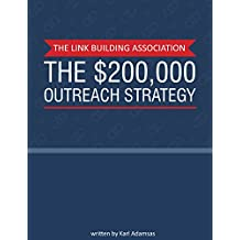 The $200,000 Outreach Strategy: What I learned from Placing over 1,000 Guest Posts in Google