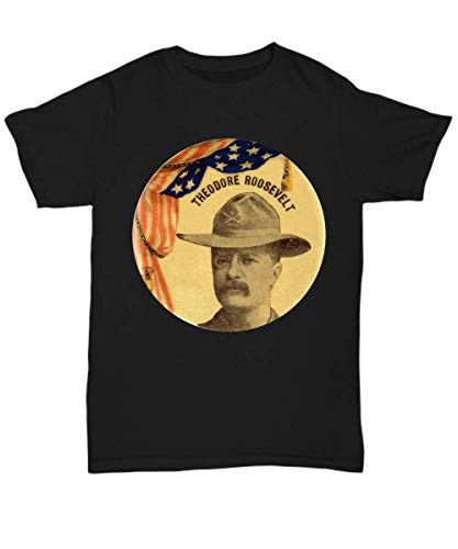 Theodore Roosevelt Rough Riders Uniform Political Button - Unisex Tee Black