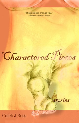 Charactered Pieces: stories