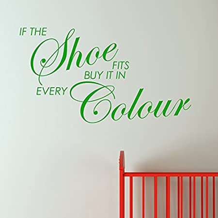 If The Shoe Fits Buy Every Colour Wall Sticker Wordsquotes 60 Green