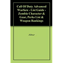Call Of Duty Advanced Warfare - List Guide - Zombie Character & Gear, Perks List & Weapon Rankings