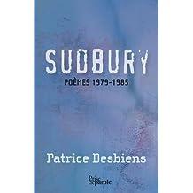 Sudbury [nouvelle édition]: Poèmes, 1979-1985