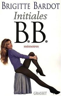 Initiales B.B. : Mémoires par Bardot