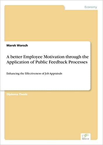 A better Employee Motivation through the Application of Public Feedback Processes: Enhancing the Effectiveness of Job Appraisals