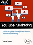YouTube Marketing Videos en Ligne et Stratégies de Contenus le Nouveau Storytelling