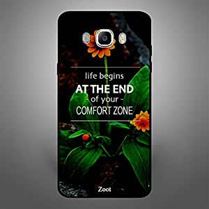 Samsung Galaxy J7 2016 Life Begins at the end of your comfort zone