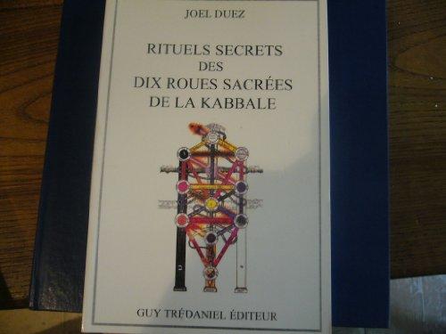 Rituels secrets des dix roues sacrées de la Kabbale