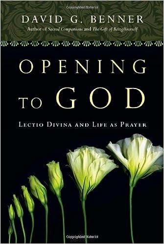 Opening to God: Lectio Divina and Life as Prayer: David G