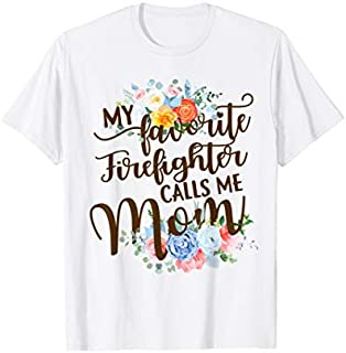 [Featured] My Favorite Firefighter Calls Me Mom Mother Mother's Day in ALL styles | Size S - 5XL