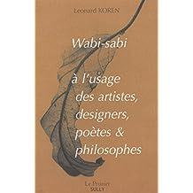 Wabi-Sabi à l'usage des artistes, designers, poètes & philosophe