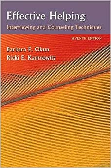 B. F. Okun's,R. E. Kantrowitz's Effective Helping 7th(seventh) edition (Effective Helping: Interviewing and Counseling Techniques [Paperback])(2007)
