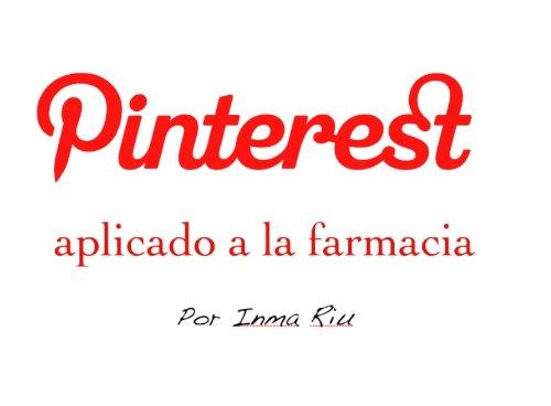 Descargar Libro Pinterest Aplicado A La Farmacia Inma Riu