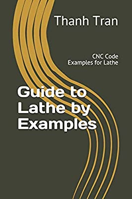 Guide to Lathe by Examples: CNC Code     - Amazon fr