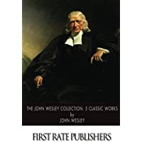 The John Wesley Collection: 5 Classic Works