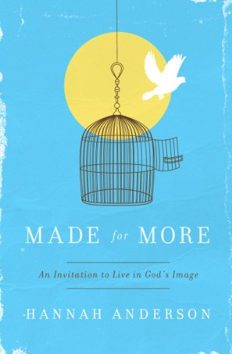 Made for more an invitation to live in gods image kindle edition made for more an invitation to live in gods image by anderson hannah fandeluxe Images