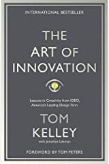 The Art Of Innovation: Lessons in Creativity from IDEO, America's Leading Design Firm by Tom Kelley(1905-07-08) Paperback Bunko