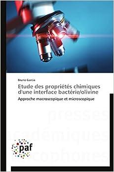 Book Etude des propriétés chimiques d'une interface bactérie/olivine: Approche macroscopique et microscopique (Omn.Pres.Franc.) (French Edition)