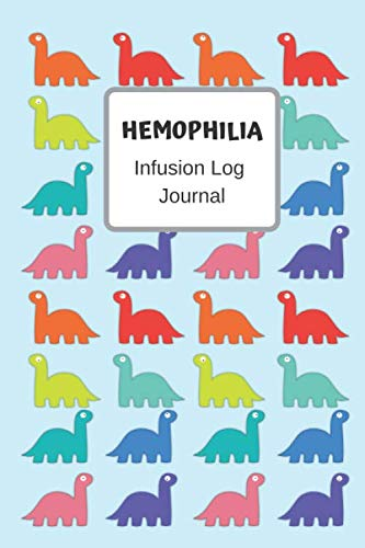 Hemophilia Infusion Log Journal: Dinosaur Personal infusion & treatment tracker diary for those with bleeding disorders. 6x9 Journal book