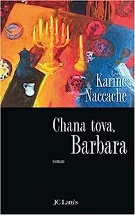 Chana tova, Barbara par Karine Naccache
