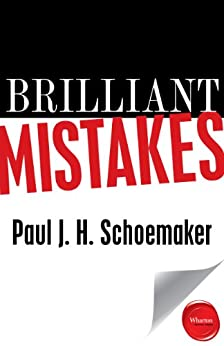 Brilliant Mistakes: Finding Success on the Far Side of Failure by [Schoemaker, Paul, Schoemaker, Paul J. H.]