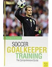 Soccer Goalkeeper Training: The Comprehensive Guide