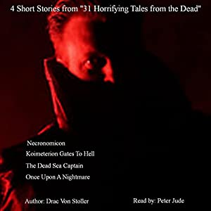 4 Short Stories from '31 Horrifying Tales from the Dead': The Dead Sea Captain, Koimeterion Gates to Hell, and More Audiobook