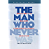 The Man Who Never Was: World War II's Boldest Counterintelligence Operation (Bluejacket Books)