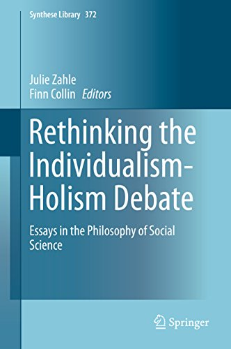 Rethinking the Individualism-Holism Debate: Essays in the Philosophy of Social Science (Synthese Library) Pdf