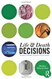 Life and Death Decisions : The Quest for Morality and Justice in Human Societies, Ekland-Olson, Sheldon, 0415662915