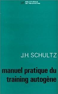 Manuel pratique du training autogène par Johannes Heinrich Schultz