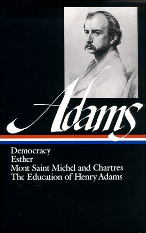 Democracy, Esther, Mont Saint Michel and Chartres, The Education of Henry Adams