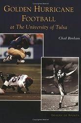 Golden Hurricane Football at the University of Tulsa   (OK)   (Images of Sports)