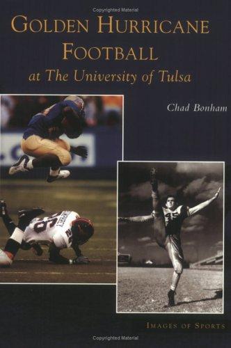 (Golden Hurricane Football at the University of Tulsa (OK) (Images of Sports))