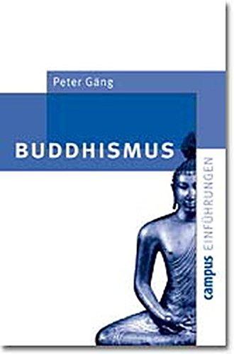 Buddhismus (Campus Einführungen) Taschenbuch – 13. Mai 2002 Peter Gäng Campus Verlag 3593370328 Nichtchristliche Religionen