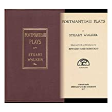Portmanteau Plays, by Stuart Walker; Ed. , and with an Introduction by Edward Hale Bierstadt