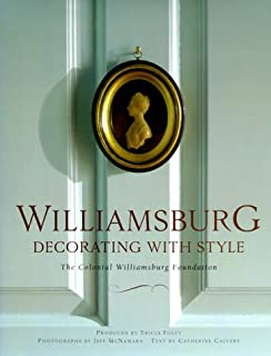 Williamsburg Decorating With Style The Colonial Foundation