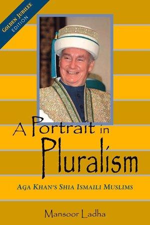 A Portrait in Pluralism: Aga Khan's Shia Ismaili Muslims