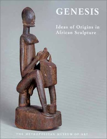 Genesis: Ideas of Origin in African (Metropolitan Museum Art Sculpture)